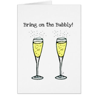 """CHAMPAGNE TOAST """"BRING ON THE BUBBLY"""" GREETING CARD"""