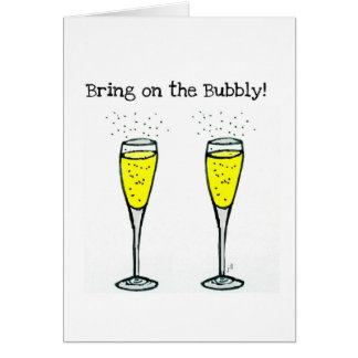 "CHAMPAGNE TOAST ""BRING ON THE BUBBLY"" GREETING CARDS"