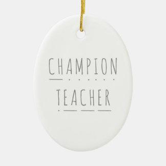 Champion Teacher Ceramic Christmas Decoration