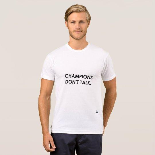 Champions Don't Talk Tee