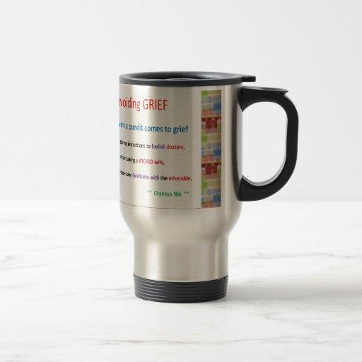 CHANAKYA NEETI -  Avoiding Grief Situations Coffee Mugs