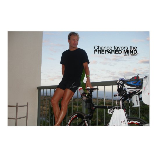 Chance favours the prepared mind poster