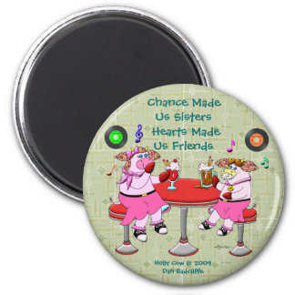 Chance Made  Us Sisters, Hearts Made  Us Friends 6 Cm Round Magnet