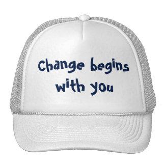 Change Begins... Cap