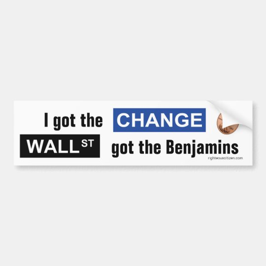 Change & Benjamins bumper sticker