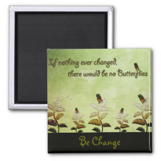 Change Butterfly Quote Magnets