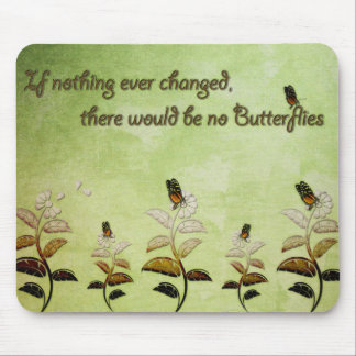 Change Butterfly Quote Mouse Pad