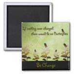 Change Butterfly Quote Square Magnet