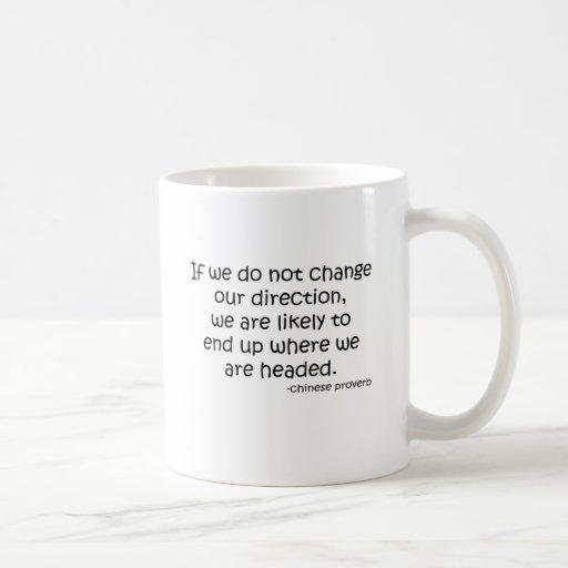 Change Direction quote Mug