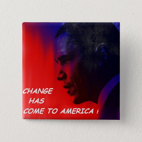 CHANGE HAS COME TO AMERICA! 15 CM SQUARE BADGE