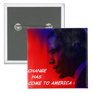 CHANGE HAS COME TO AMERICA! 15 CM SQUARE BADGE