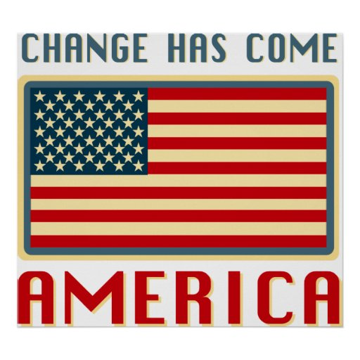 Change Has Come to America Obama Posters