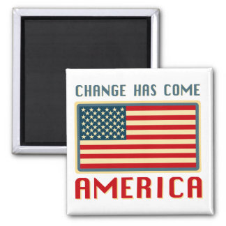 Change Has Come to America Obama Square Magnet