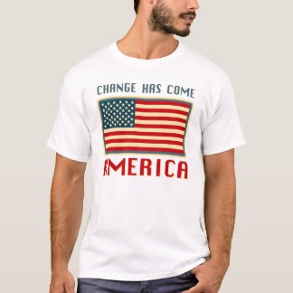 Change Has Come to America Obama T-Shirt