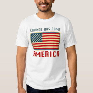 Change Has Come to America Obama Tees