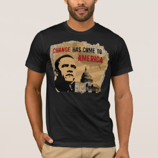 CHANGE HAS COME TO AMERICA T-Shirt
