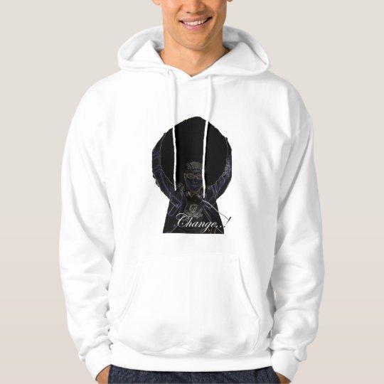 """""""Change..!"""" Hooded Sweatshirt"""