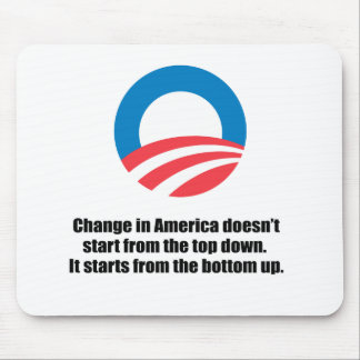CHANGE IN AMERICA DOESN'T START FROM THE TOP DOWN MOUSE PADS