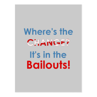 Change in the bailouts: Anti-Obama gear Postcard