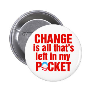 Change is all that's left in my pocket antiobama 6 cm round badge