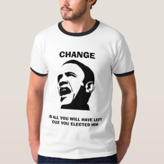 CHANGE IS ALL YOU WILL HAVE LEFT I... - Customized T-Shirt