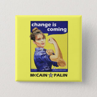 """""""Change is coming"""" McCain / Palin Republican Party 15 Cm Square Badge"""