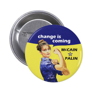 """""""Change is Coming"""" McCain Sarah Palin 08 Election 6 Cm Round Badge"""