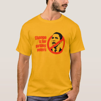 CHANGE IS FOR PARKING METERS / ANTI-OBAMA T-SHIRT