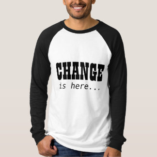 CHANGE, is here... T-shirts