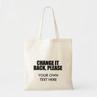 Change it back, please budget tote bag