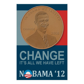 CHANGE: It's all we have left NOBAMA '12 poster