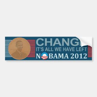 CHANGE It's all we have left NOBAMA bumper sticker
