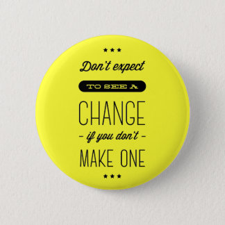 Change, Success, Goals Motivational Yellow Pin