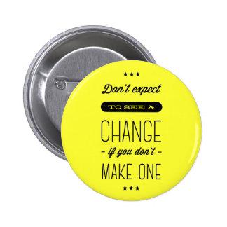 Change, Success, Goals Motivational Yellow Pin