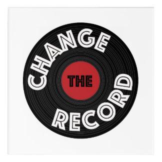 Change the Record! Acrylic Print