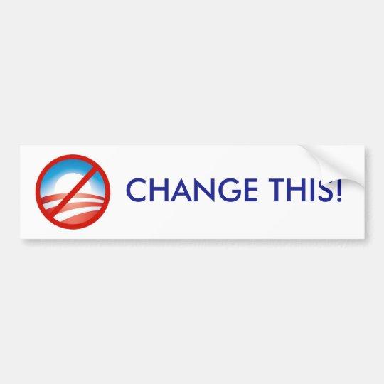 Change This! Bumper Sticker