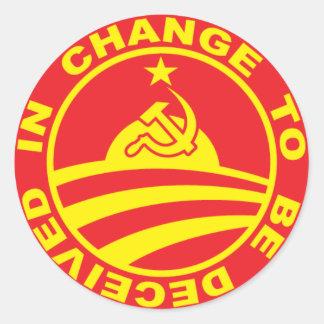 Change To Be Deceived In (round sticker) Round Sticker