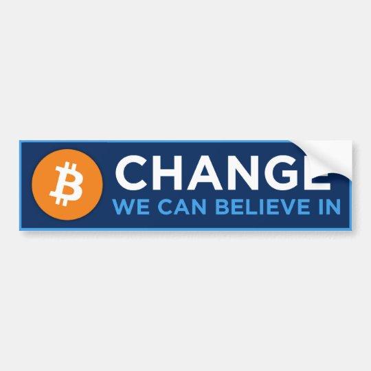 Change We Can Believe In Bumper Sticker