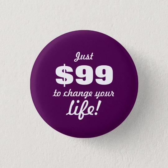 Change your life - Direct Sales 3 Cm Round Badge