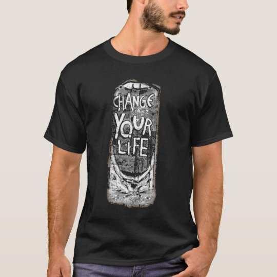 Change Your Life T-Shirt