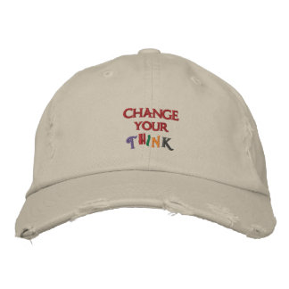 Change Your Think Hat Embroidered Baseball Cap