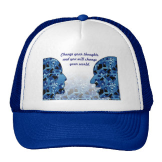 Change your thoughts --Trucker Hat