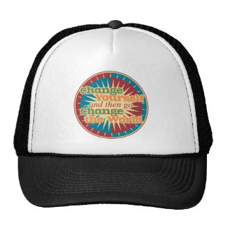 Change Yourself and then go Change the World Trucker Hat
