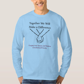 Changing Lives, Nations, and Destinies T-Shirt