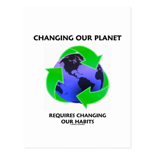 Changing Our Planet Requires Changing Our Habits Post Card