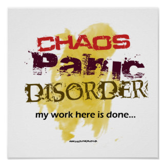 Chaos Panic Disorder Posters