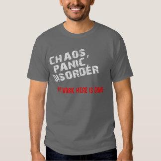 Chaos,Panic,Disorder T-shirts