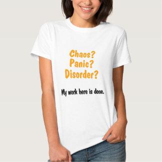 Chaos? Panic? Disorder? Tees