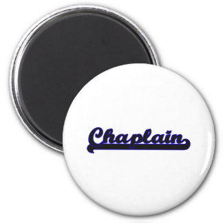 Chaplain Classic Job Design 6 Cm Round Magnet