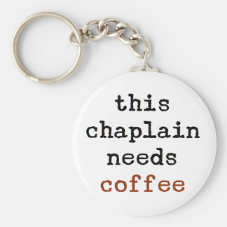 chaplain needs coffee key ring